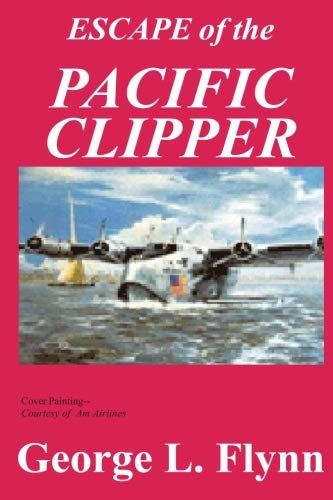 Escape of the Pacific Clipper: Flynn, George L.