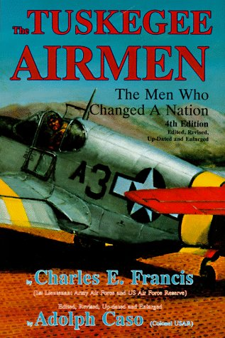 The Tuskegee Airmen: The Men Who Changed a Nation (INSCRIBED BY ONE OF THE TUSKEGEE AIRMEN): ...