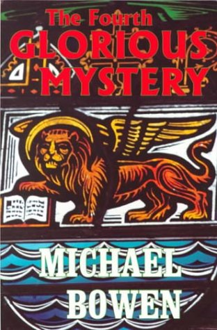 The Fourth Glorious Mystery (9780828320375) by Michael Bowen
