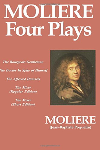 Moliere -- Four Plays: The Bourgeois Gentleman,: Moliere
