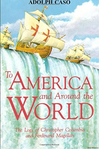 9780828320634: To America and Around the World: The Logs of Christopher Columbus and of Ferdinand Magellan
