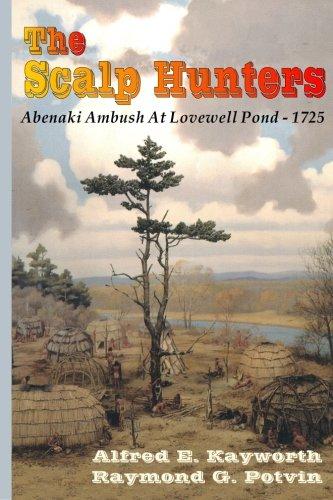 The Scalp Hunters : Abenaki Ambush at: Raymond G. Potvin;