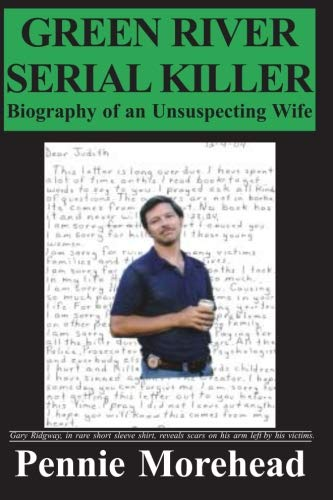 Green River Serial Killer--Biography of an Unsuspecting Wife: Pennie Morehead, Adolph Caso (Editor)