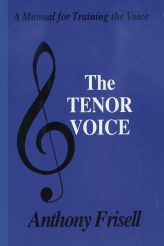 Tenor Voice: A Manual for Training the Voice: Anthony Frisell