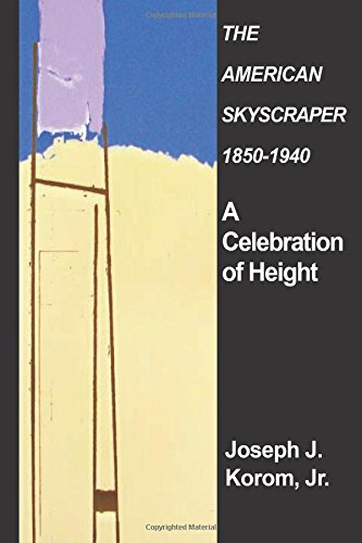9780828321884: The American Skyscraper, 1850-1940: A Celebration of Height