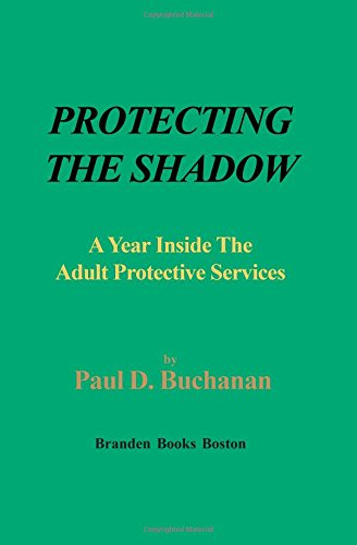 9780828322058: Protecting the Shadow: A Year Inside an Adult Protective Services