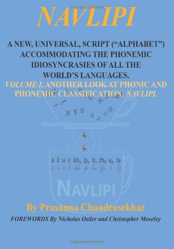 "Navlipi 1: A New, Universal, Script (""Alphabet"") Accommodating The Phonemic Idiosyncrasies ..."