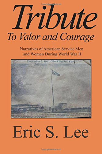 Tribute to Valor and Courage: Narratives of: Eric (Rick) S