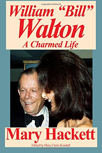 """William """"Bill"""" Walton: A Charmed Life: Mary Hackett"""