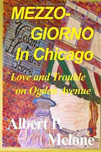 9780828326063: Mezzogiorno in Chicago: Love and Trouble on Ogden Avenue