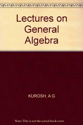 9780828401685: Lectures on General Algebra