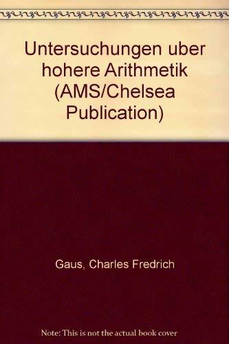 9780828401913: Untersuchungen Ueber Hoehere Arithmetik (German Edition)