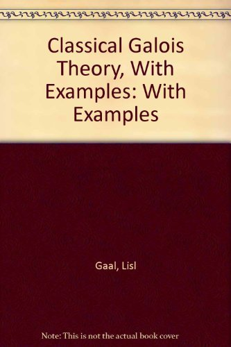 9780828402682: Classical Galois Theory, With Examples