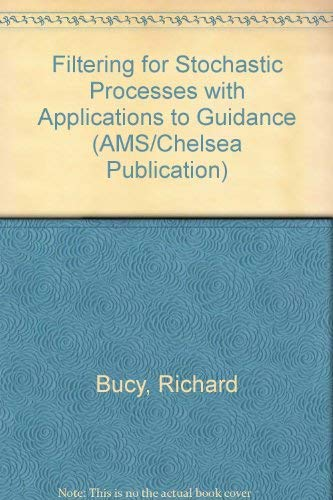9780828403269: Filtering for Stochastic Processes with Applications to Guidance (AMS/Chelsea Publication)