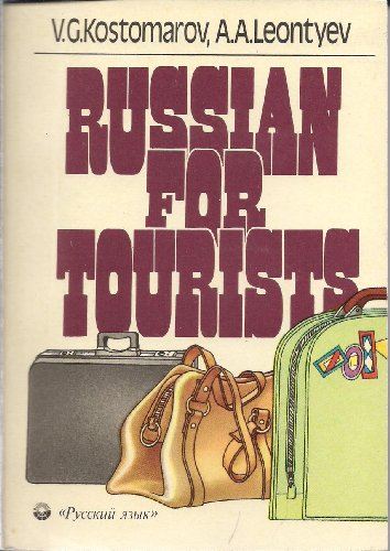 Russian for Tourists: A Textbook for the: V. G. Kostomarov,