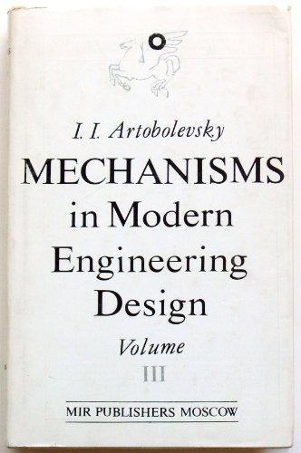 Mechanisms in Modern Engineering Design, Volume 3: I. Artobolevsky