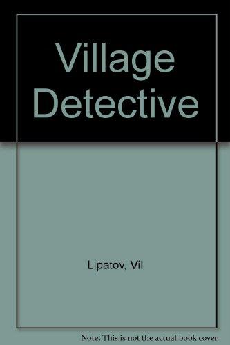 A Village Detective: Vil Lipatov