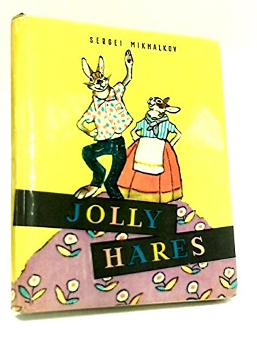 Jolly Hares: Mikhalkov, Sergei [Sergey]