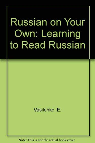 9780828517980: Russian on Your Own: Learning to Read Russian