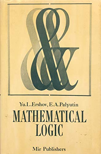 Mathematical Logic: Ershov, Yu. L., Palyutin, E. A.