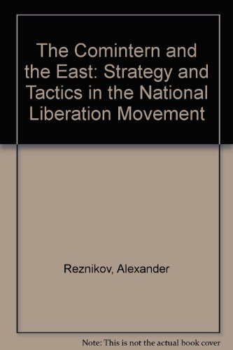 9780828529242: The Comintern and the East: Strategy and Tactics in the National Liberation Movement