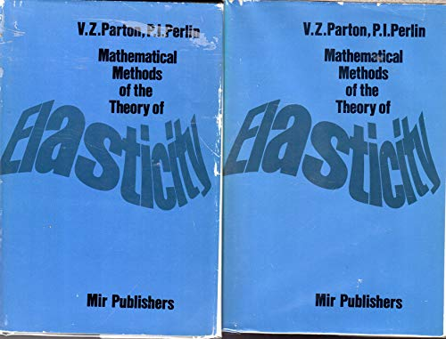 Mathematical Methods of the Theory of Elasticity: Parton, V.Z.; Perlin,