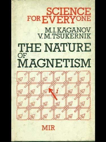 The Nature of Magnetism: M. I. Kaganov,