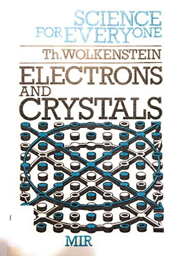 9780828530293: Electrons and Crystals (Science for Everyone)