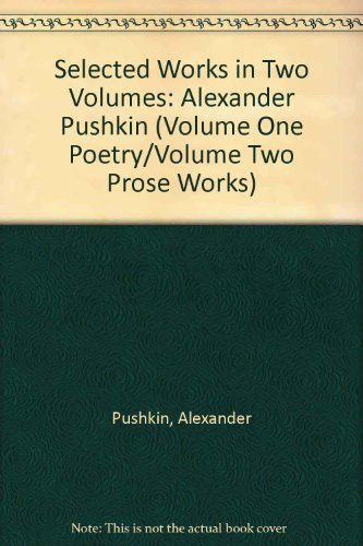 9780828530651: Selected Works in Two Volumes: Alexander Pushkin (Volume One Poetry/Volume Two Prose Works)