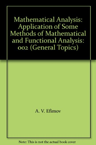 Mathematical Analysis (Advanced Topics) Part 2: Application of Some Methods of Mathematical and ...