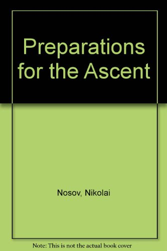 Preparations for the Ascent (082853151X) by Nikolai Nosov
