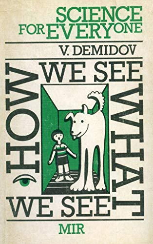 9780828532518: How We See What We See (Science for Everyone)