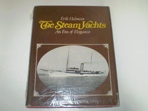 The Steam Yachts: An Era of Elegance: Hofman, Erik