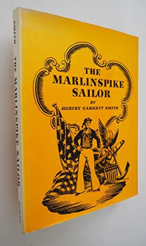 The Marlinspike Sailor.: Smith, Hervey Garrett