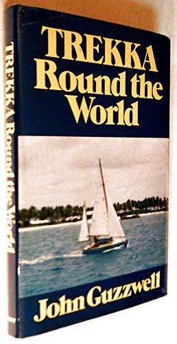 Trekka Round the World: Guzzwell, John & Dumas, Vito & Slocum, Joshua
