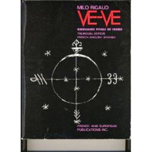 9780828800006: Ve-Ve Diagrammes Rituels du Voudou : Ritual Voodoo Diagrams : Blasones de los Vodu - Trilingual ed. French English Spanish (French and English Edition)