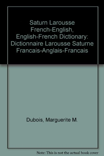 9780828800600: Saturn Larousse French-English, English-French Dictionary: Dictionnaire Larousse Saturne Francais-Anglais-Francais