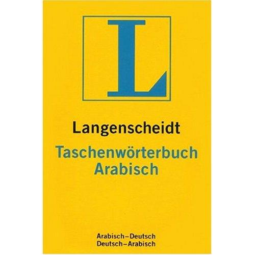 9780828804455: Langenscheidt Arabic to German and German to Arabic Dictionary: Langenscheidt Taschenwoerterbuch Arabisch Deutch und Deutsch Arabisch