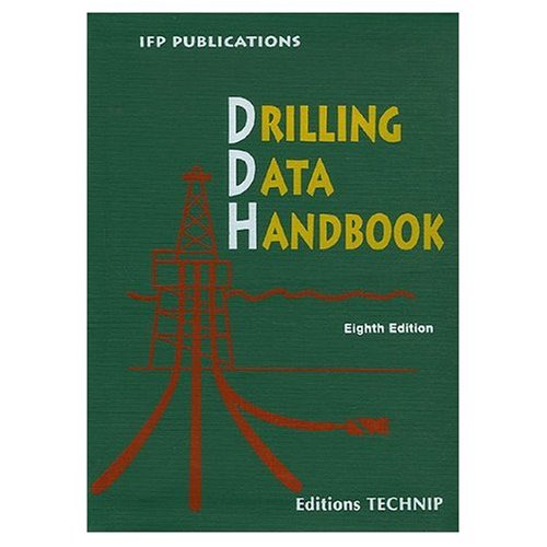 Drilling Data Handbook. Eighth Edition, Completely Revised: Gilles Gabolde &