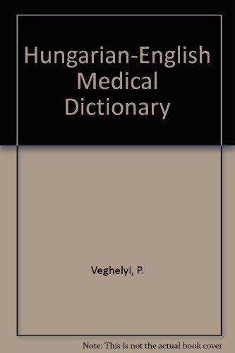 Hungarian-English Medical Dictionary: Veghelyi, P.