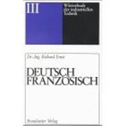 9780828821094: Dictionnaire de la Technique Industrielle Allemand Francais (Woerterbuch der Industriellen Technik Deutch Franzoesich)