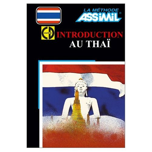 9780828824644: Assimil Language Courses : Introduction Au Thai - Thai for French Speaking People - Book and 3 Audio Compact Discs (French Edition)