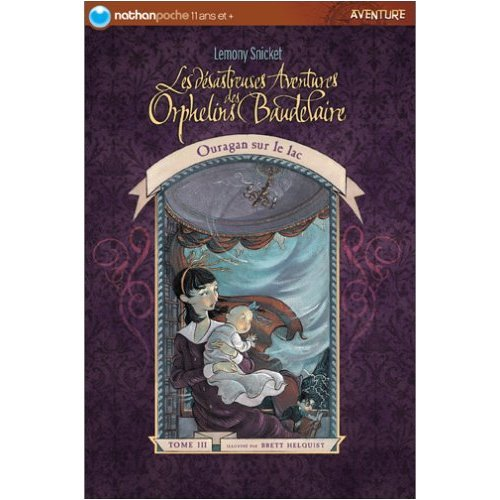 9780828833196: Les Desastreuses Aventures des Orphelins Baudelaire : Tome 3 : Ouragon sur le Lac (French edition of A Series of Unfortunate Events : Volume 3 : Wide Window