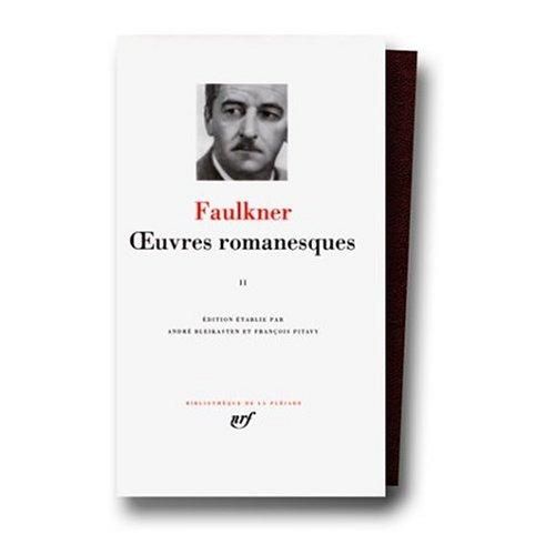 Oeuvres Romanesques Volume 2 (Bibliotheque de la Pleiade) (082883444X) by Faulkner, William