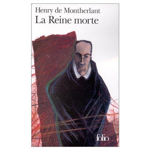 La\Reine Morte: Montherlant, Henry De