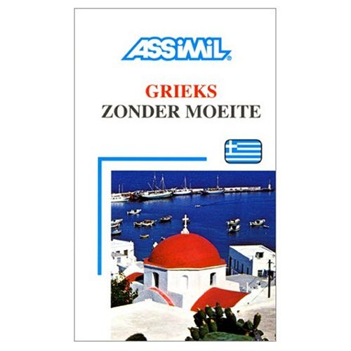 9780828843720: Assimil Language Courses : Grieks zonder Moeite - Greek for Dutch Speakers (Book only) (Dutch and Greek Edition)