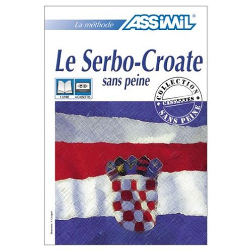 9780828843775: Serbo-Croate sans Peine / Serbo Croatian for French Speakers (Assimil Language Courses)