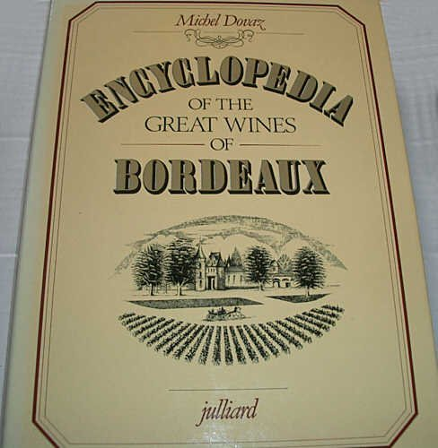 Encyclopedia of the Great Wines of Bordeaux: Dovaz, Michel