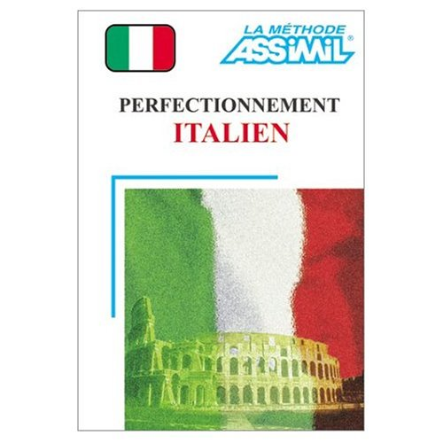 9780828844963: Assimil Language Courses: Perfectionnement Italien Intermediate/Advanced Italian for French Speakers (book only) (French and Italian Edition)