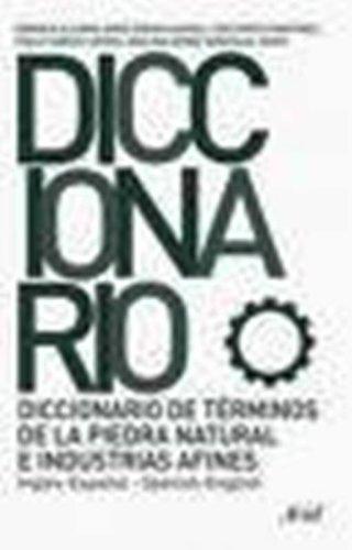 9780828848947: Diccionario deTerminos de la Piedra Natural e Industrias Afines Ingles - Espanol / Espanol - Ingles : Dcistionary of Natural Stones and Related Industries English - Spanish and Spanish - English